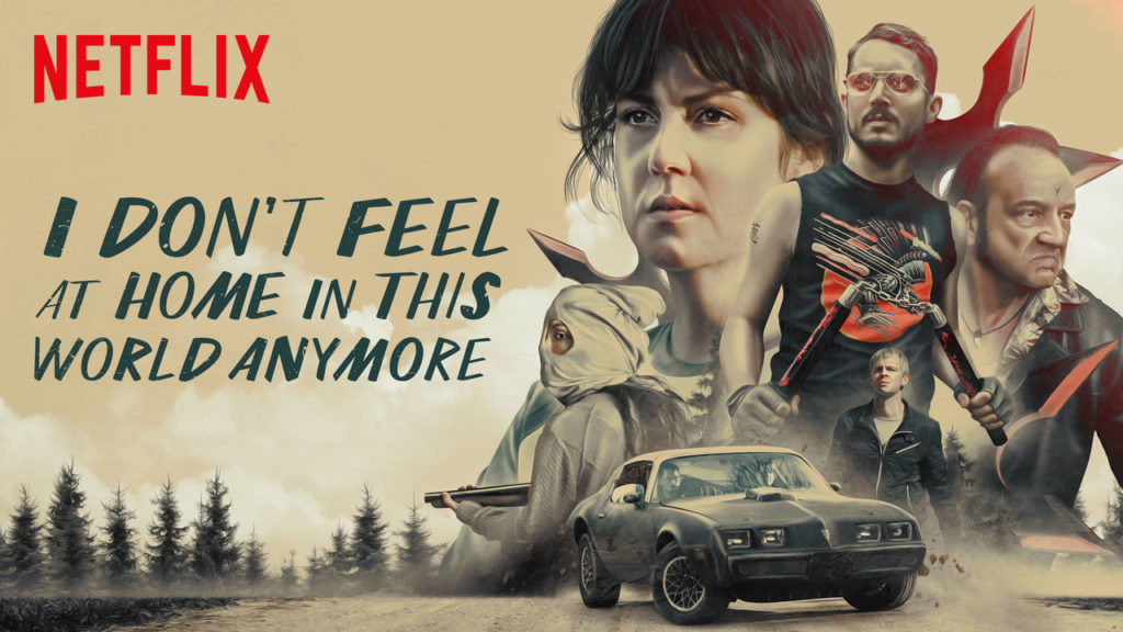 Netflix Original Films I DON'T FEEL AT HOME IN THIS WORLD ANYMORE