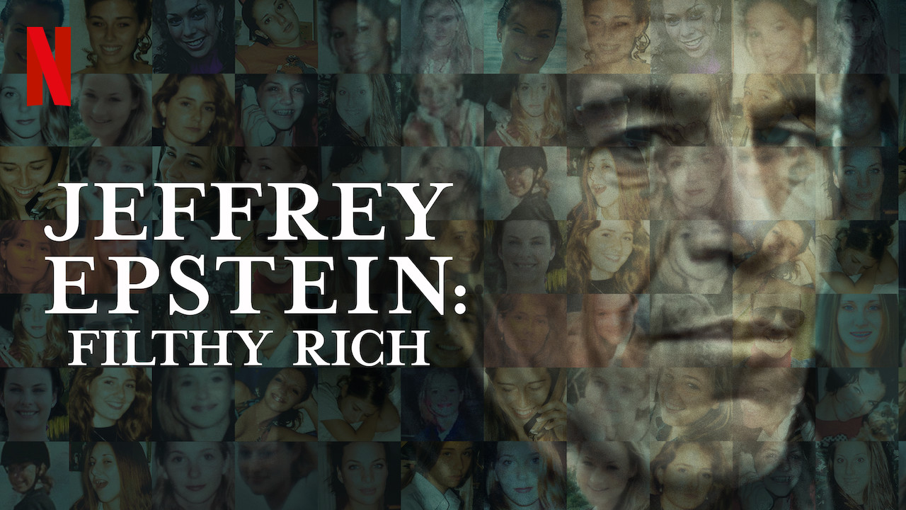 The Root Of All Evil: Jeffrey Epstein: Filthy Rich now on Netflix